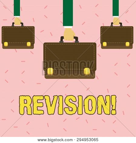 Text sign showing Revision. Conceptual photo action of revising over someone like auditing or accounting Three Men Hands Carrying Brown Briefcase with Running Stitch Style and Lock. poster