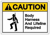 Caution Body Harness and Lifeline required Symbol Sign, Vector Illustration, Isolate On White Background Label. EPS10 poster