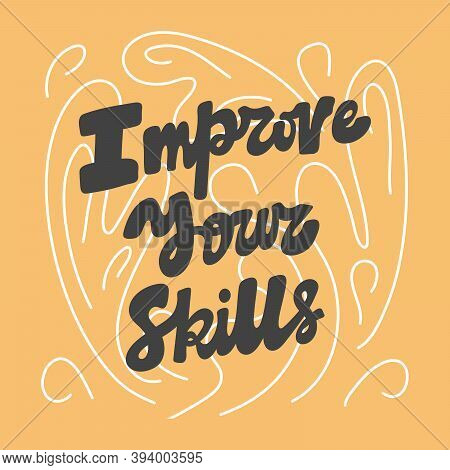 Improve Your Skills. Hand Drawn Lettering Logo For Social Media Content