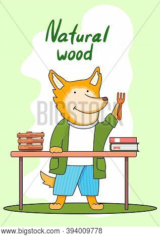 The Cartoon Fox Stands At The Desk And Raises His Hand Up With A Wooden Fork. Natural Wood Products.