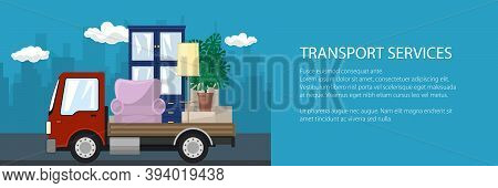 Banner With Truck, Freight Car Is Transporting Furniture On The Background Of The City, Transport Se