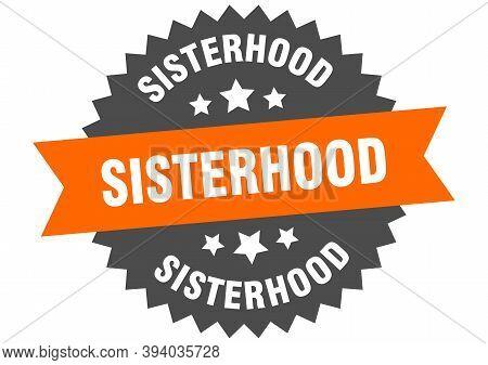 Sisterhood Sign. Sisterhood Circular Band Label. Round Sisterhood Sticker
