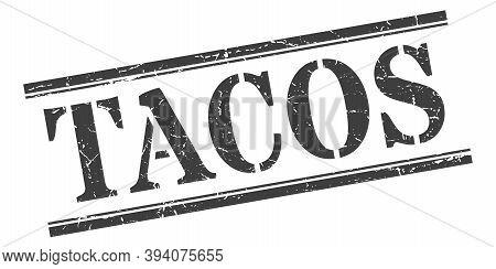 Tacos Stamp. Tacos Square Grunge Sign. Tacos