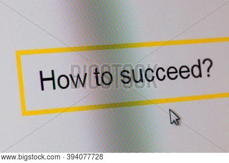 Words How to succeed? in search bar on computer monitor - technology background