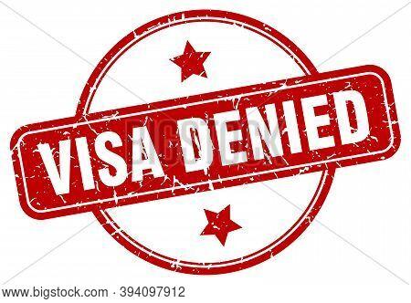 Visa Denied Grunge Stamp. Visa Denied Round Vintage Stamp