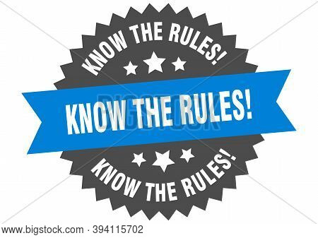 Know The Rules Sign. Know The Rules Circular Band Label. Round Know The Rules Sticker