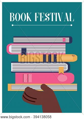 Book Festival Poster With Hand Holding Stack Of Books. Cartoon Vector Illustration For Literature Ed