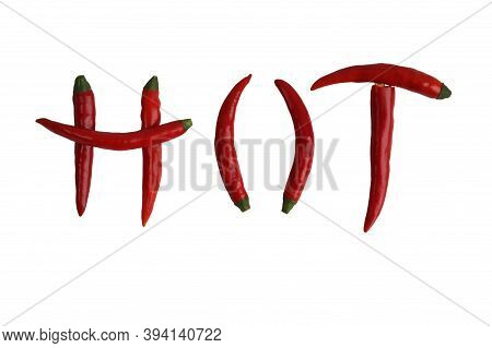 The Word Hot Is Lined With Hot Red Pepper Pods Isolated On A White Background. A Few Fresh Red Peppe