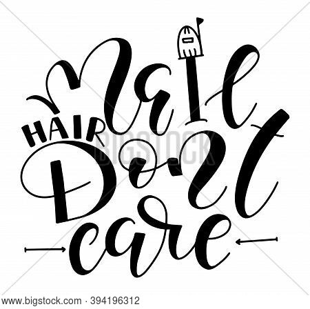 Mail Hair Dont Care, Black Vector Illustration With Lettering And Doodle Postbox Isolated On A White