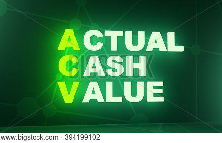 Acronym Acv - Actual Cash Value. Business Conceptual Image. 3d Rendering. Neon Bulb Illumination