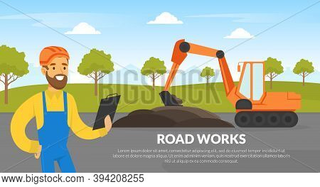 Road Works Banner, Construction Worker In Overalls And Excavator Construction Machinery Vector Illus