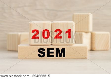 Word Concept Written On A Light Table And Light Background. Concept Word 2021 Sem On Cubes On A Beau