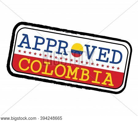 Vector Stamp Of Approved Logo With Colombian Flag In The Shape Of O And Text Colombia. Grunge Rubber