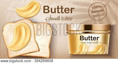 Container With Natural Butter From Fresh Milk. Spreading On Toasted Bread. Natural Smooth Texture. P