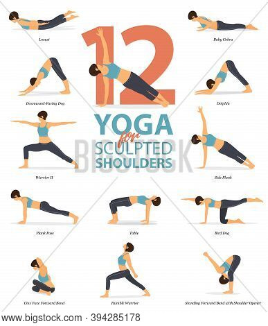 Infographic Of 12 Yoga Poses For Sculpted Shoulders In Flat Design. Beauty Woman Is Doing Exercise F