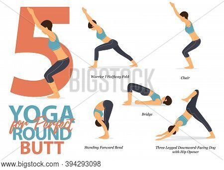 Infographic Of 5 Yoga Poses For Perfect Round Butt In Flat Design. Beauty Woman Is Doing Exercise Fo