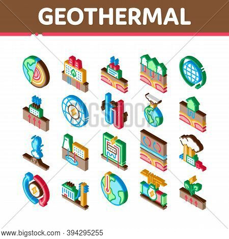 Geothermal Energy Icons Set Vector. Isometric Geothermal Electricity Factory And House Heat Equipmen