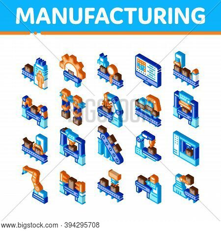 Manufacturing Process Icons Set Vector. Isometric Manufacturing Conveyor Car And Products, Factory C