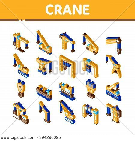 Crane Building Machine Icons Set Vector. Isometric Crane Port Construction For Unloading Ship And To