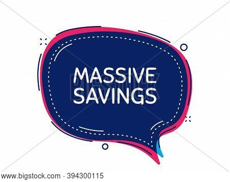 Massive Savings. Thought Bubble Vector Banner. Special Offer Price Sign. Advertising Discounts Symbo