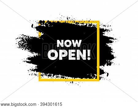Now Open. Paint Brush Stroke In Square Frame. Promotion New Business Sign. Welcome Advertising Symbo