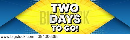 2 Days To Go. Modern Background With Offer Message. Special Offer Price Sign. Advertising Discounts