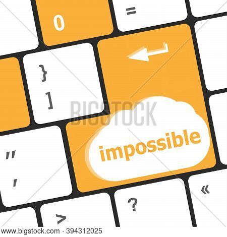 Impossible Button On Laptop Keyboard - Business Concept