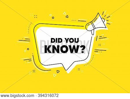Did You Know. Megaphone Yellow Vector Banner. Special Offer Question Sign. Interesting Facts Symbol.