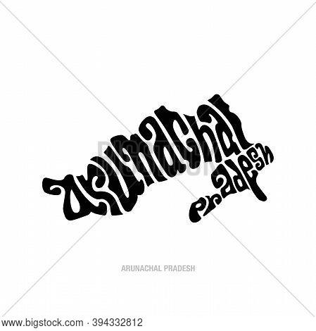 Arunachal Pradesh Map Lettering. Arunachal Pradesh Typography.