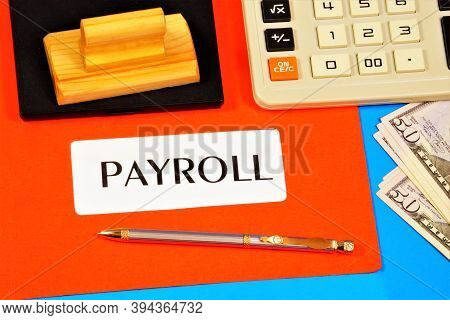 Payroll. Text Inscription On The Form. The Main Accounting Cash Document Of Large Enterprises, For T