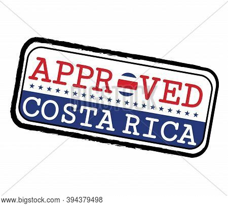 Vector Stamp Of Approved Logo With Costa Rica Flag In The Shape Of O And Text Costa Rica. Grunge Rub