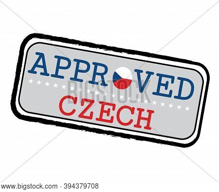 Vector Stamp Of Approved Logo With Czech Republic Flag In The Shape Of O And Text Czech. Grunge Rubb