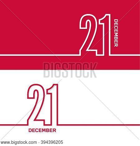 December 21. Set Of Vector Template Banners For Calendar, Event Date.