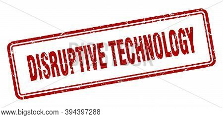 Disruptive Technology Stamp. Square Grunge Sign On White Background