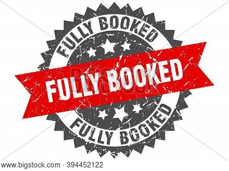 Fully Booked Stamp. Grunge Round Sign With Ribbon