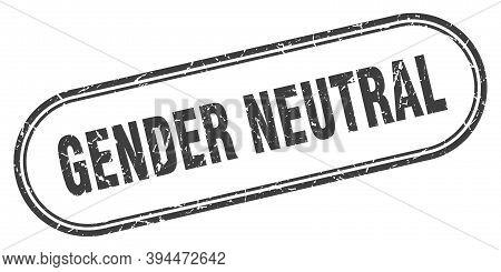Gender Neutral Stamp. Rounded Grunge Textured Sign. Label