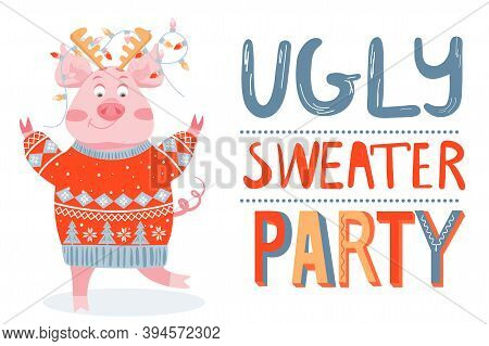 Christmas And Happy New Year Greeting Card On Ugly Sweater Party. Illustration With Happy Pig In Swe