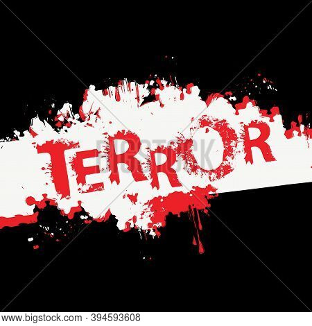 Terror Lettering With Scary Letters And Bloody Streaks On A Light Background. Vector Illustration In