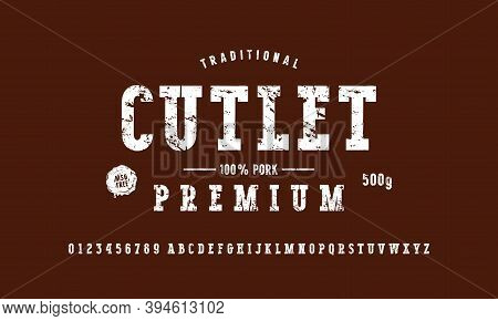Serif Font And Cutlet Label Template. Letters And Numbers With Vintage Texture For Logo And Label De