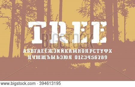 Stencil-plate Cyrillic Serif Font In The Style Of Hand Drawn Graphic. Letters And Numbers For Logo A