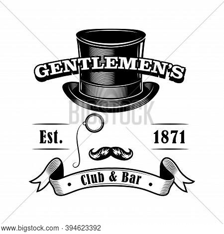 Gentlemens Club Label Vector Illustration. Cylinder Top Hat, Moustache, Monocle And Text On Ribbon.