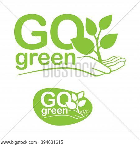 Go Green Emblem - Eco-friendly Stamp For Environmental Protection Organization - Hand Holding Plant