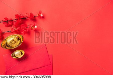 Chinese New Year Festival, Top View Flat Lay Happy Chinese New Year Or Lunar New Year Decorations Ce