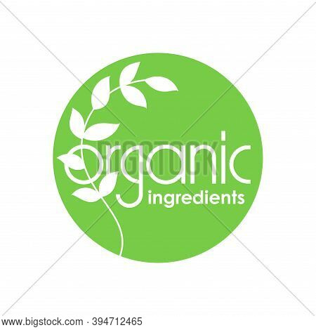 Organic Ingredients Stamp For Natural Organic Eco Friendly Products And Cosmetics Packaging - Isolat