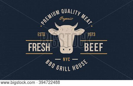 Beef, Cow Logo. Fresh Beef Trendy Logo, Emblem, Poster With Cow Head. Vintage Typography. Graphic Em