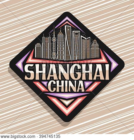Vector Logo For Shanghai, Black Rhombus Road Sign With Illustration Of Urban Shanghai City Scape On