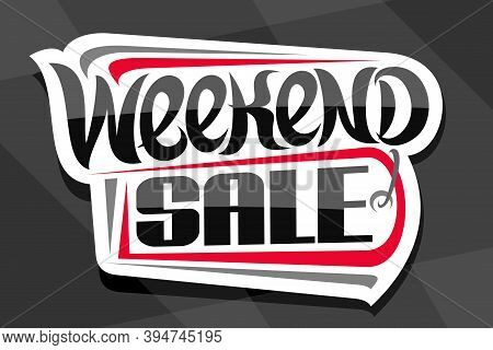Vector Logo For Weekend Sale, Decorative Cut Paper Ad Sign Board For Black Friday Or Cyber Monday Sa