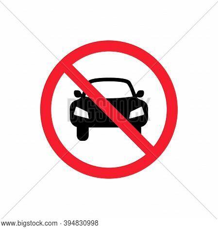 No Car Or No Parking Traffic Sign. Circle Prohibited Sign For No Car Or No Parking Sign.