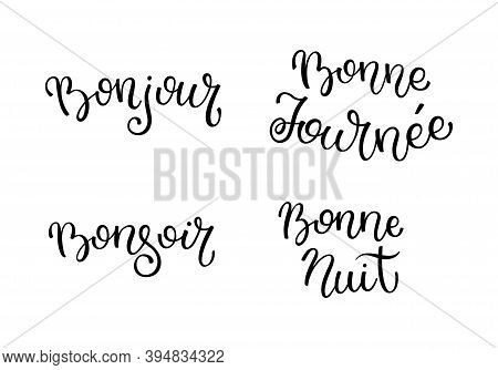 Hand Lettering Good Morning, Good Day, Good Evening, Good Night. French Letters.