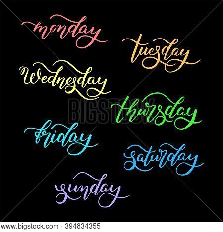 Lettering Days Of The Week - Monday, Tuesday, Wednesday, Thursday, Friday, Saturday, Sunday. Handwri